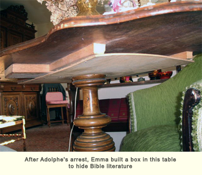After Adolphe's arrest, Emma built a box in this table to hide Bible literature